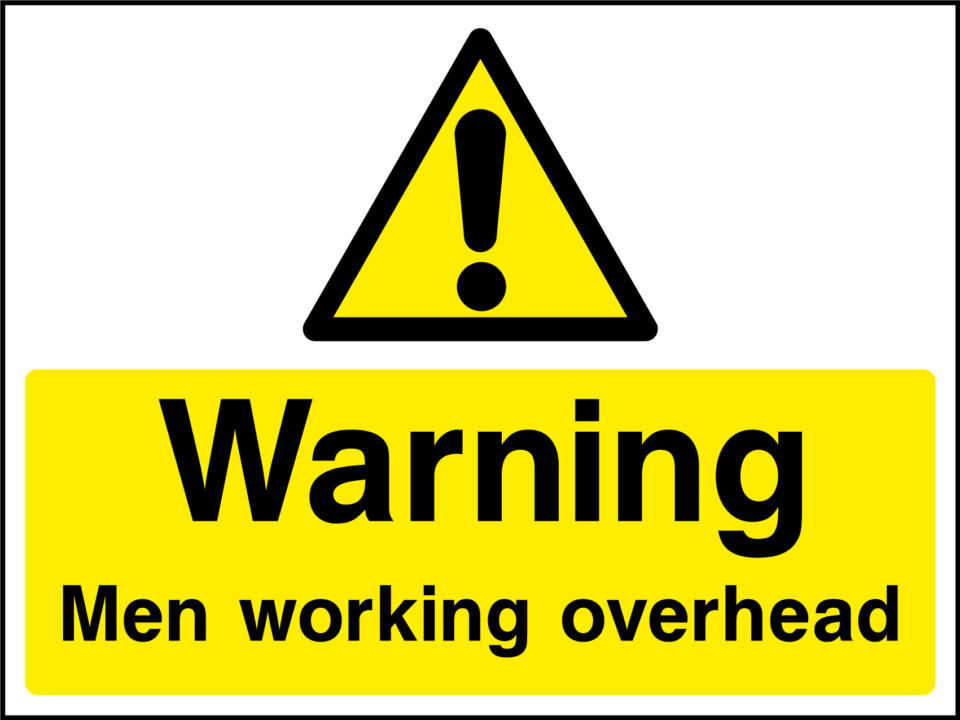 Men Working Overhead Sign Health And Safety Signs