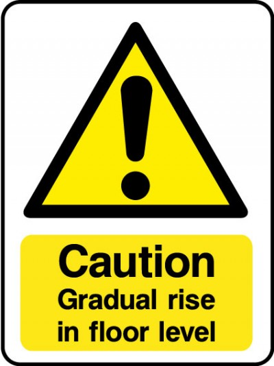 Gradual rise in floor level sign