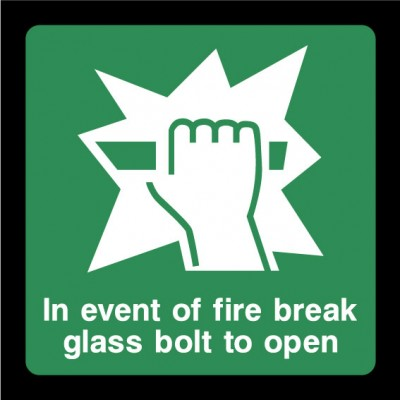 In event of a fire break glass to open sign