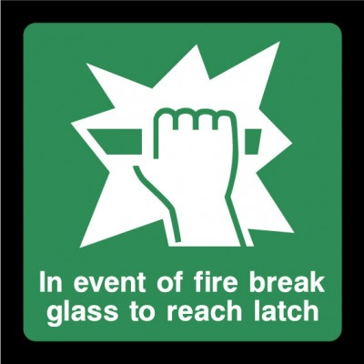 In Event Of A Fire Break Glass To Release Latch Sign