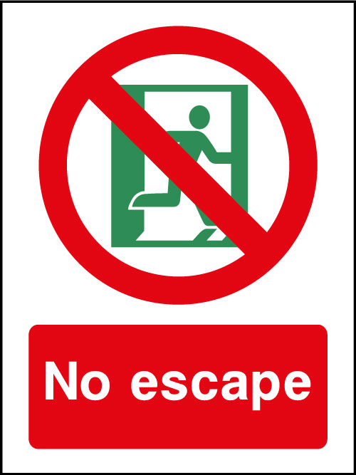 No Escape Sign Health And Safety Signs