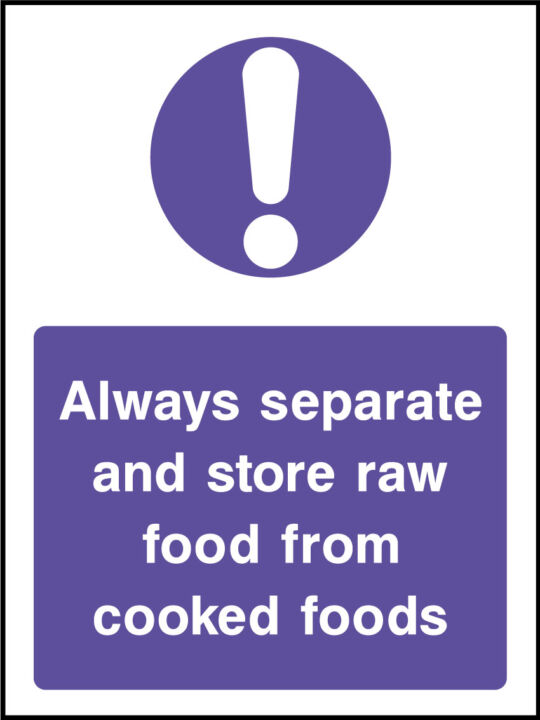 Seperate Raw And Cooked Foods Sign Health And Safety Signs