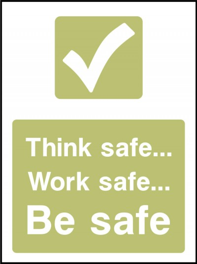 Think safe work safe sign