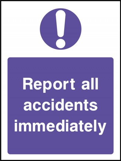 Report accidents immediately sign