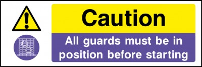 Caution guards must be in position sign