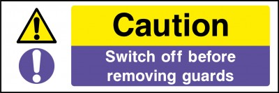 Switch off before removing guards sign
