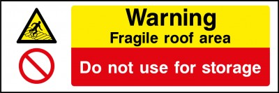 Fragile roof do not use for storage sign