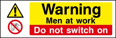 Men at work do not switch on sign