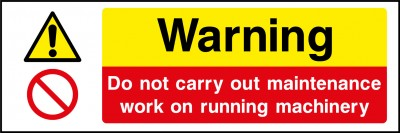 Do not carry out work on machinery sign