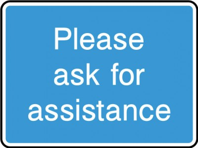 Ask For assistance sign