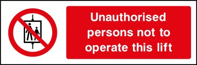 Unauthorised persons do not use lift sign