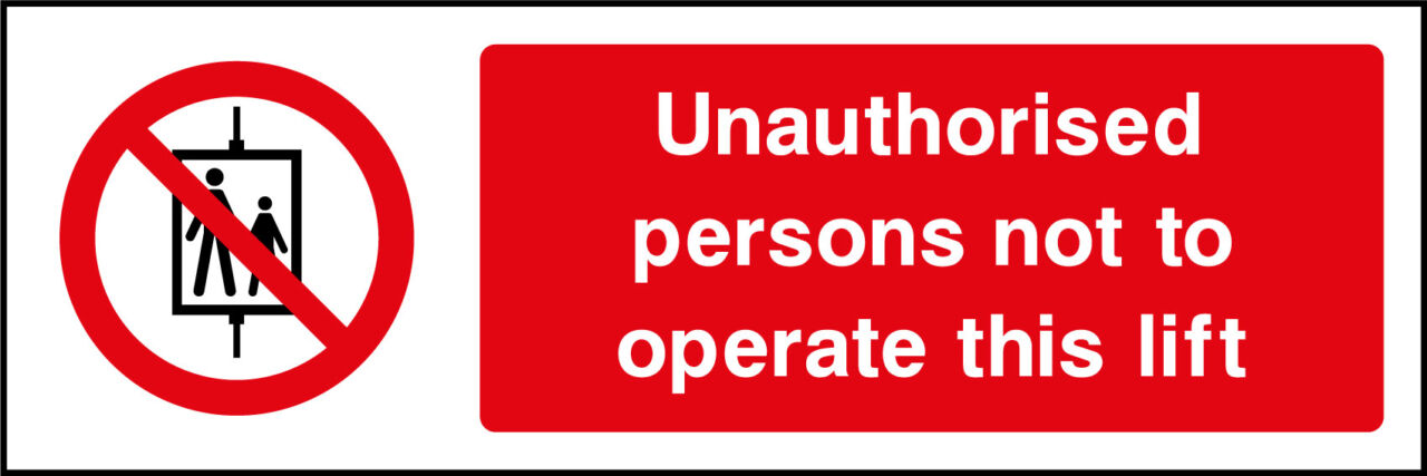 Unauthorised Persons Do Not Use Lift Sign Health And