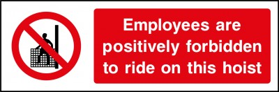 Employess are forbidden to use hoist sign