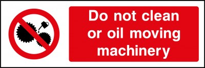 Do not clean or oil safety sign