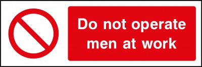 Do not operate men at work sign