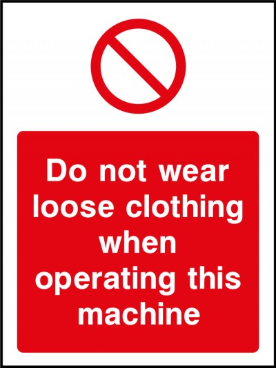 Loose clothing when operating machine sign