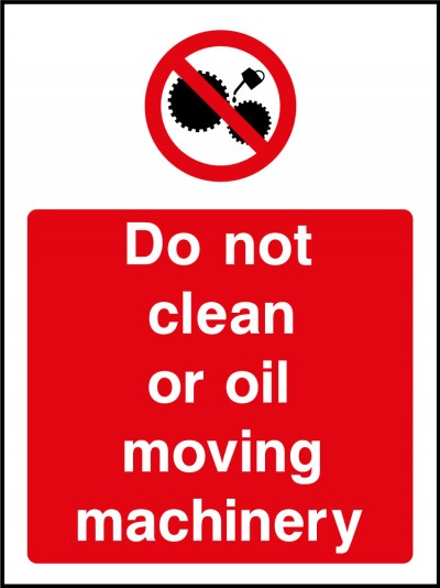 Do not clean or oil machinery sign