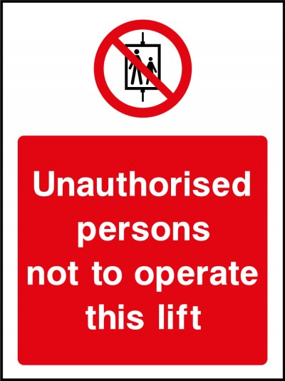 Unauthorised persons not to use lift sign