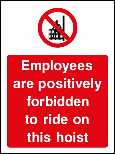Employees forbidden to ride on this hoist sign