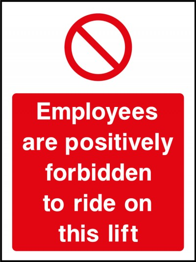 Employees forbidden to ride on this lift sign