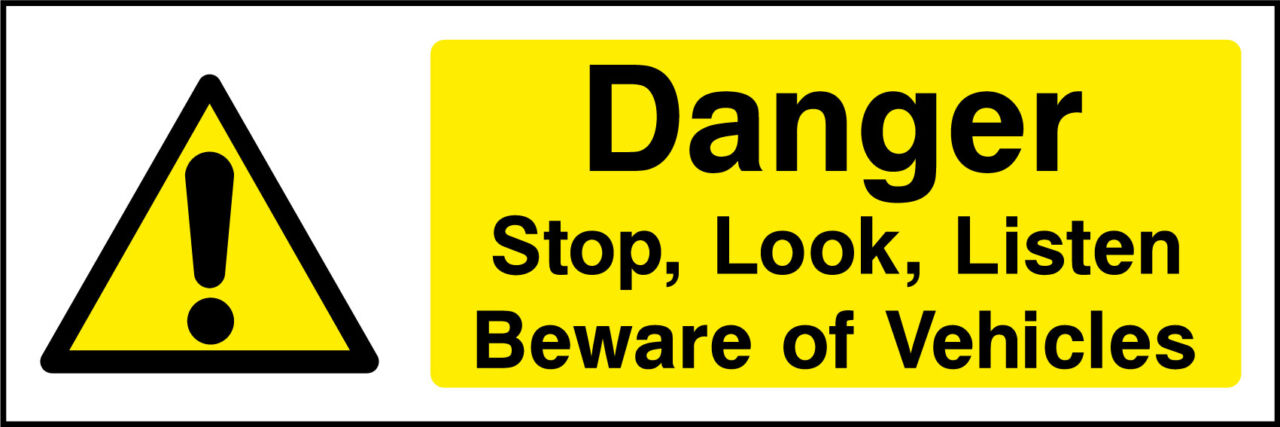 Listen Fire Safety : Stop look listen beware of vehicles sign health and