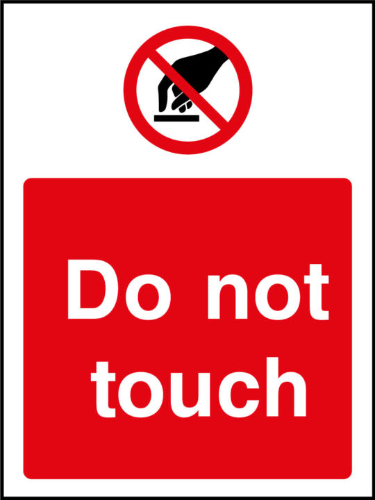 Do Not Touch Sticker Health And Safety Signs